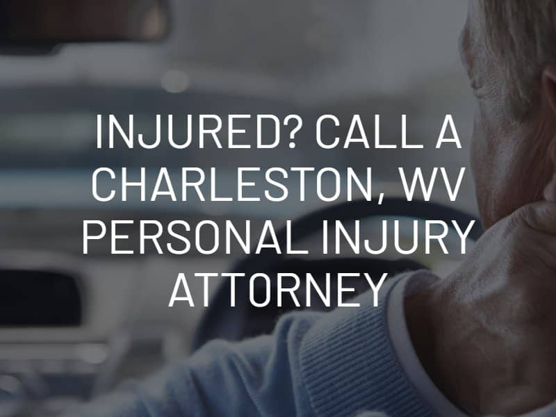 Call a Charleston WV Personal Injury AttorneyCall a Charleston WV Personal Injury Attorney