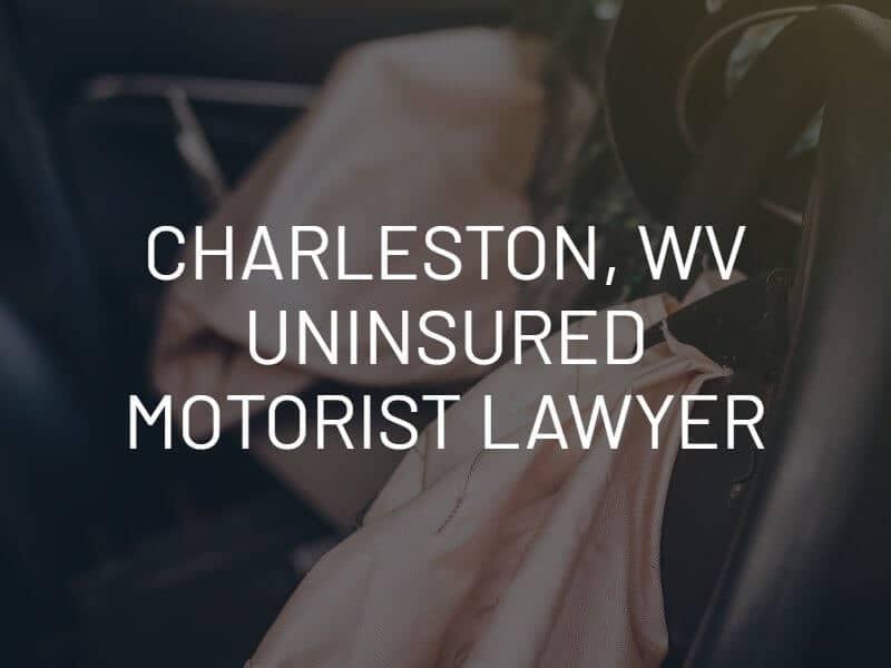 Charleston, WV Uninsured Motorist Lawyer