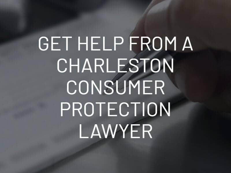 Get Help From a Charleston Consumer Protection Lawyer